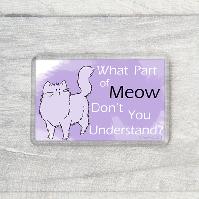 What Part of Meow Don't You Understand? Magnet